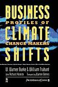 Business Climate Shifts Profiles of Change Makers