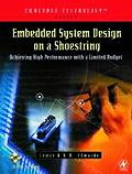 Embedded System Design on a Shoestring: Achieving High Performance with a Limited Budget (Embedded Technology Series) Cover