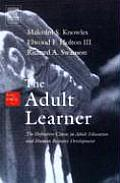 Adult Learner The Definitive Classic in Adult Education & Human Resource Development