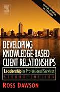 Developing Knowledge Based Client Relationships Leadership in Professional Services