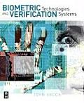 Biometric Technologies and Verification Systems (07 Edition)