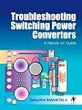 Troubleshooting Switching Power Converters: A Hands-On Guide