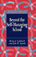 Beyond the Self-Managing School (Student Outcomes and the Reform of Education)