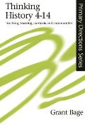 Thinking History 4-14: Teaching, Learning, Curricula and Communities (Primary Directions Series)