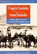 O Amgylch Llandudno Mewn Hen Luniau Around Llandudno in Old Photographs