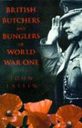 British Butchers & Bunglers Of World War