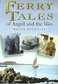 Ferry Tales Of Argyll & The Isles