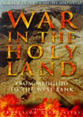 War in the Holy Land From Meggido to the West Bank