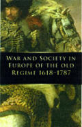 War & Society In Europe Of The Old Regim
