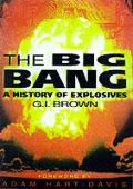 Big Bang A History Of Explosives