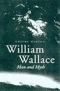 William Wallace Man & Myth