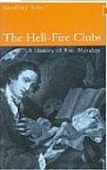 Hell Fire Clubs A History Of Anti Morali