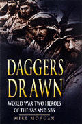 Daggers Drawn Second World War Heroes of the SAS & SBS
