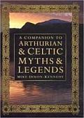 A Companion to Arthurian and Celtic Myths and Legends
