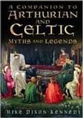 Companion To Arthurian & Celtic Myth & L