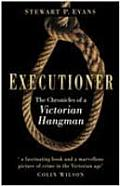 Executioner the Chronicles of a Victorian Hangman