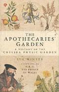Apothecaries' Garden: a History of the Chelsea Physic Garden