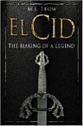 El Cid Making Of A Legend