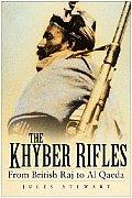 The Khyber Rifles: From British Raj to Al Qaeda
