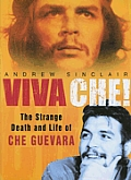 Viva Che!: The Strange Death and Life of Che Guevara