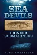 Sea Devils: Pioneer Submarines
