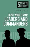 5 Minute History: First World War Leaders and Commanders (5 Minute History)