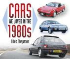 Cars We Loved in the 1980s (Cars We Loved)