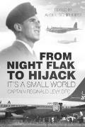 From Night Flak to Hijack: It's a Small World