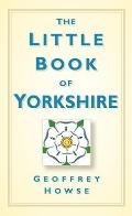 The Little Book of Yorkshire (Little Book of)