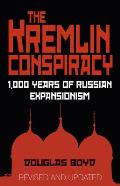 The Kremlin Conspiracy: 1,000 Years of Russian Expansionism