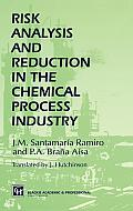 Risk Analysis and Reduction in the Chemical Process Industry