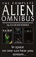 """Complete Alien Omnibus: """"Alien"""", """"Aliens"""", """"Alien 3"""" by Alan Dean Foster"""