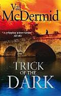 Trick of the Dark. by Val McDermid