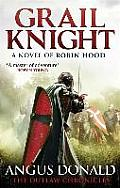 Grail Knight A Novel of Robin Hood