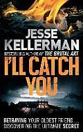 I'll Catch You. by Jesse Kellerman