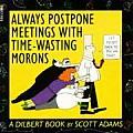 Always Postpone Meetings With Time Wasti