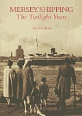 Mersey Shipping: The Twilight Years