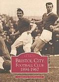 Bristol City Football Club 1894-1967 (Images of Sport)