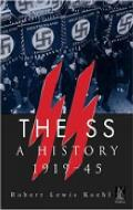 The SS: A History 1919-45 (Revealing History)