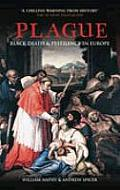 Plague: Black Death & Pestilence In Europe (Revealing History) by William G. Naphy