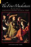 Four Musketeers The True Story of DArtagnan Porthos Aramis & Athos