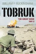 Tobruk: The Great Siege 1941-42