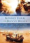 Kindly Folk and Bonny Boats: Fishing in Scotland and the North-East from the 1950s to the Present Day
