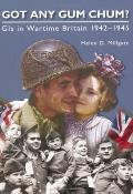 Got Any Gum Chum?: GIS in Wartime Britain 1942-1945