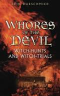 Whores of the Devil Witch Hunts & Witch Trials