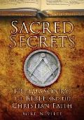 Sacred Secrets: Freemasonry, the Bible and Christian Faith