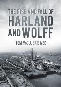 The Rise and Fall of Harland and Wolff Cover