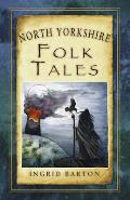 North Yorkshire Folk Tales (Folk Tales: United Kingdom)