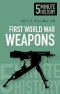 5 Minute History: First World War Weapons (5 Minute History)