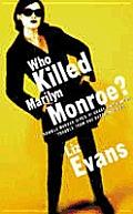 Who Killed Marilyn Monroe